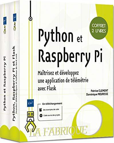 Python et Raspberry Pi : Coffret en 2 volumes : Maîtrisez et développez une application de télémétrie avec Flask