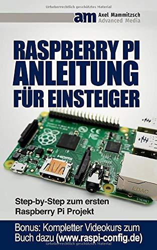 Raspberry PI Anleitung für Einsteiger: Step-by-Step zum ersten Raspberry Pi Projekt